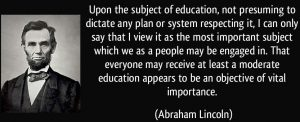 quote-upon-the-subject-of-education-not-presuming-to-dictate-any-plan-or-system-respecting-it-i-can-abraham-lincoln-346716