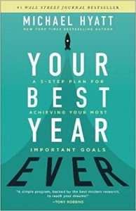 Your Best Year Ever: A 5-Step Plan for Achieving Your Most Important Goals - Michael S. Hyatt